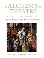 the alchemy of theatre the divine science essays on theatre and the alchemy of theatre