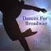 Dances for Broadway