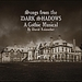 Songs from the Dark Shadows: A Gothic Musical