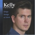 Kelly Friesen Sings Songs of Love