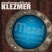 Metropolitan Klezmer: Mazel Means Good Luck