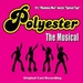 Polyester the Musical