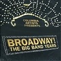 Broadway! The Big Band Years