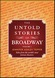 Untold Stories of Broadway